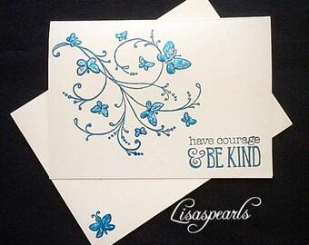 8 have courage and be kind blank note cards and envelopes . Hand stamped with permanent navy blue ink . Cinderella quote, blank note cards .