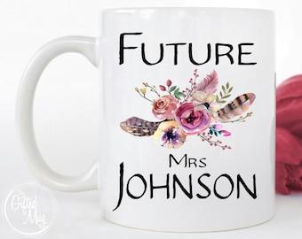 Future Mrs Mug, Personalized Mrs Mug, Engagement Gift, Engaged Mug, Floral Wedding Mug, Personalized Wedding Mugs, Bride Gift