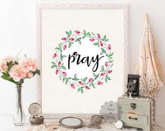 Pray printable quote Bible verse print wall decor typography art calligraphy print floral art nursery kids room quote floral typography art