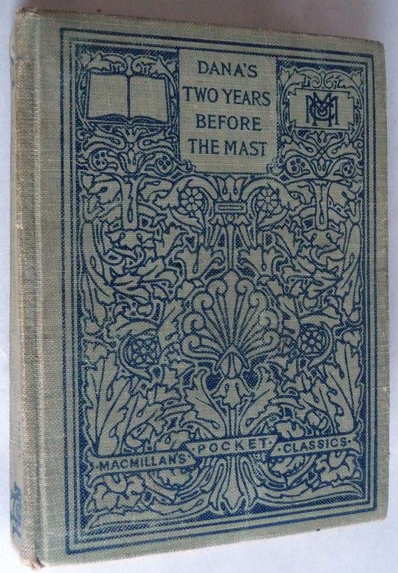 Two Years Before the Mast: A Personal Narrative of Life at Sea 1909 Richard Henry Dana - Macmillan Pocket Classics