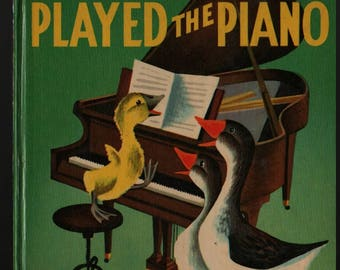 The Goose Who Played the Piano + Alf Evers + Dellwyn Cunningham + 1951 + Vintage Kids Book