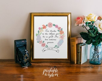 Bible Verse print printable Scripture wall art decor wedding nursery Psalm 107:1 Give thanks to the Lord for he is good INSTANT DOWNLOAD