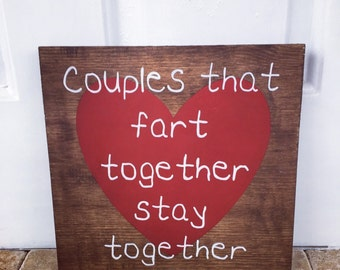 couples that fart together stay together, funny sign, gag gift, funny christmas gift, anniversary gift, gift idea for grandma, gift idea