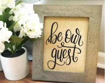 Be Our Guest burlap print