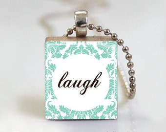 LAUGH Quote Scrabble Pendant Necklace with Ball Chain Necklace or Key Ring