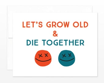 Let's Grow Old & Die Together Greeting Card - Card for Misanthropes, Funny Anniversary, Funny Wife Husband Card, Goth Love, Valentine