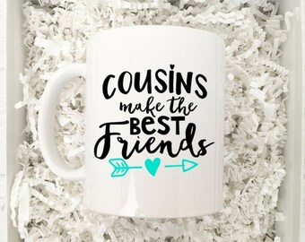 Cousin Mug / Cousins make the best friends / Cousin Gift / Mug for Cousin / Gift for Cousin / Special Cousin / Birthday Gift for Cousin