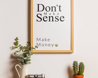 Don't Make Sense Make Money Emoji Poster/ Motivational Poster