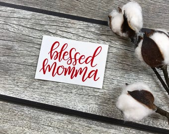 Glitter Blessed Momma quote decal - Yeti Decal - Car Decal - Tumbler Decal - iPad Decal - Coffee Mug Decal - Gifts for Mom - Gifts for her