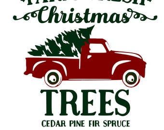Farm Fresh Trees Red truck and Christmas Tree SVG File, Quote Cut File, Silhouette File, Cricut File, Vinyl Cut File, Stencil