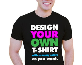 Men's Ladies Design your own t-shirt Send over text or photo custom designed t-shirt