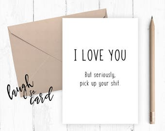 Funny anniversary card,  Boyfriend Card, girlfriend card, funny card, funny rude card birthday for him card, i love you but seriously