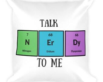 Talk Nerdy To Me Square Pillow