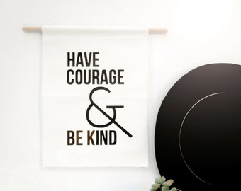 Have Courage - Canvas Banner