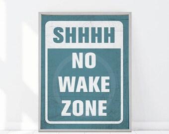 NO WAKE ZONE Print Turquoise Nautical Print 8x10 or 11x14