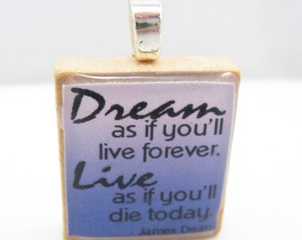 James Dean quote - Dream as if you'll live forever - pink and purple Scrabble tile pendant or charm