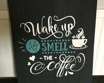 Wake Up & Smell the Coffee Rustic Farmhouse Sign gift for her, gift for mom, wall hangings