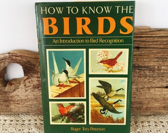 How To Know The Birds Roger Tory Peterson An Introduction to Bird Recognition 1986 edition
