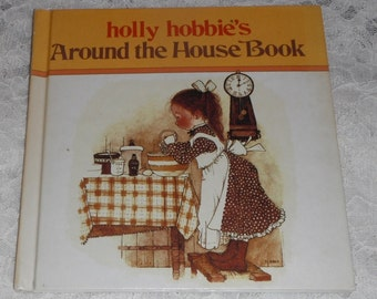 Holly Hobbie's Around the House Book Vintage 1978 Hardcover Book
