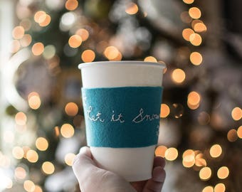 Handmade Coffee Cozy / Coffee Cup Cozy / Coffee Sleeve / Embroidery Cozy / Coffee Lover / Let it Snow Cozy / Hand Sewn / Hot Tea Lover Gift