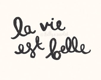 "La Vie Est Belle French Print ""Life is Beautiful"" 8x10 / A4 Print - Neutral, Black and Vanilla - Ink illustration Typography - Classic Chic"