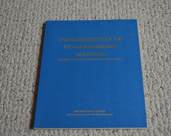 Fundamentals of Co-counseling Manual---Elementary Counselors Manual---3rd Revised Edition From 1982