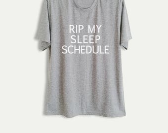 Funny Slogan T Shirts Tops Sleep Shirts Nap Clothing RIP my sleep schedule Unisex Graphic Tees Letter Print Shirt Holiday Gift TShirts