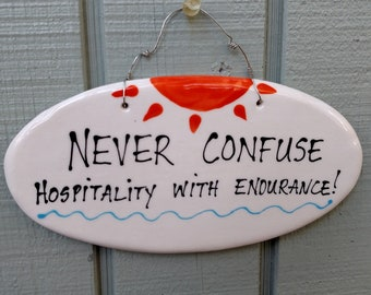 Never confuse Hospitality with Endurance