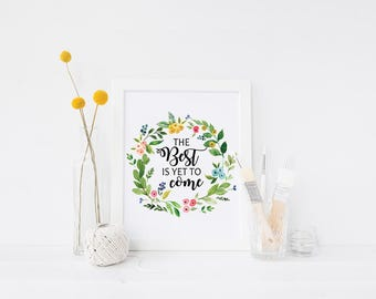 Printable The Best is Yet to Come Quote Art Print Spring Floral Wreath Quote Inspirational Motivational Quotes Print Wall Art Home Decor