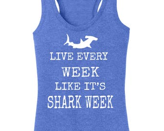 Live Every Week Like It's Shark Week Women's Racerback Tanktop Hammerhead Shark Discovery Channel