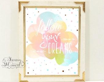 INSTANT DOWNLOAD Watercolor Quote Print - Follow your Dreams - Calligraphy print, Digital Wordart - PR002