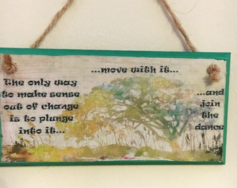 The only way to make sense of change ~ wall plaque