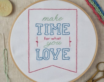 Make Time for What You Love Complete Embroidery Kit