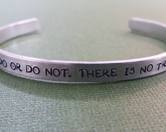 Do or Do Not. There is no Try. - Aluminum Bracelet Cuff - Hand Stamped - Graduation Gift - Inspirational