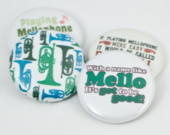 Mellophone Pinback Buttons or Magnets - size one inch - MEL 4