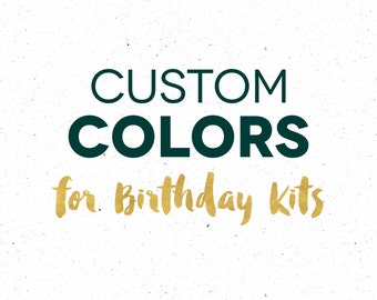 Custom Color or Wording Design Fee for Birthday Party Kits