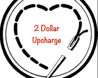 2 Dollar Upcharge