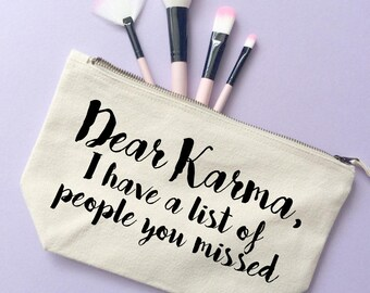 Karma quote makeup bag- Cosmetic bag- Unique gift- Toiletry bag- large cosmetic bag-Inspirational quote-Personalised cosmetic bag-Funny gift