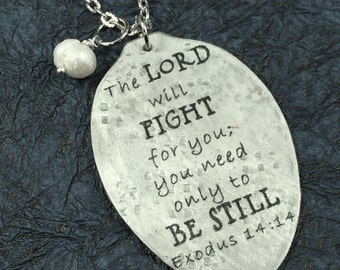 The Lord will Fight for you; you need only to BE STILL Exodus 14:14 Pendant Necklace made from a Vintage Silver Spoon, Silverware Jewelry