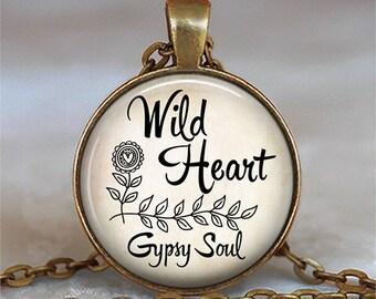Wild Heart, Gypsy Soul necklace, Wild Heart necklace quote jewelry wild at heart necklace boho necklace key chain key ring key fob