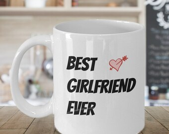 Best Girlfriend Ever Coffee Mug, Valentines Gift, Valentines Day Gift, Valentines Mug, Valentines Day Mug, Funny Valentines Gift,