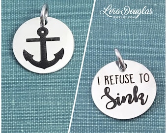 Anchor Charm, Anchor Pendant, I refuse to Sink, Anchor  Jewelry, Anchor Necklace, Anchor Bracelet, Anchor, 5/8 inch