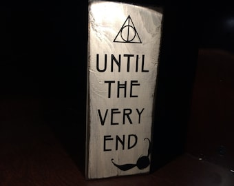 "Harry Potter Decor / Sign – ""Until the Very End"" – Harry Potter Quote Home Decor / Sign – Always – Deathly Hallows"