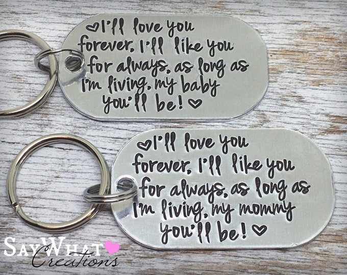 "Key Chain SET ""I'll love you forever, I'll like you for always, as long as I'm living, my baby you'll be"" and ""my mommy you'll be"""