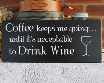 Wood Sign Coffee keeps me going Wine Plaque Wall Decor Funny Saying Kitchen Wall Hanging