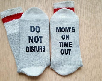 Funny Socks, Sassy Socks, Do Not Disturb, Mom Time out, Customize, Family Gifts, Friend Gifts, Coworker Gifts, Teacher Gifts
