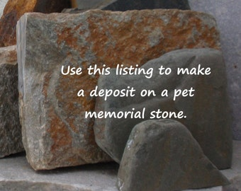 Reserved Deposit -------- for  Custom Pet Memorial Garden Stones