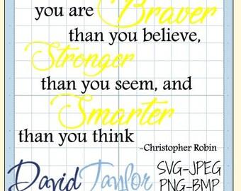 SVG Cutting Machine Braver Than You Believe Winnie the Pooh Design*svg png bmp jpeg*Instant Download-DTDigitizing Cricut Silhouette Studio