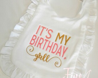 Birthday Girl Ruffle Bib in White for Infant Baby Toddler Girl It's My Birthday Yall Y'all Southern First Birthday Party