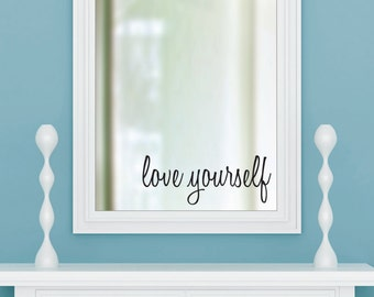 LOVE YOURSELF vinyl wall decal sticker bathroom mirror inspirational art Free Shipping